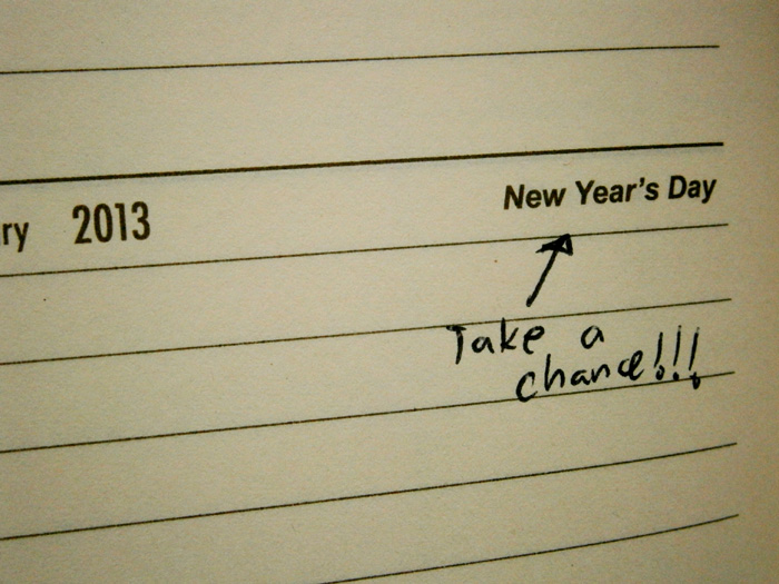 Take a chance --- New Year 2013